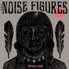 The Noise Figures - Holy One