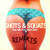 Vigiland ft. Tham Sway - Shots & Squats (The Voyagers Remix)