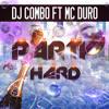 01. DJ Combo Feat. MC DURO - Party Hard (Radio Edit) Snippet