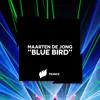 Maarten De Jong - Blue Bird [Teaser] OUT NOW
