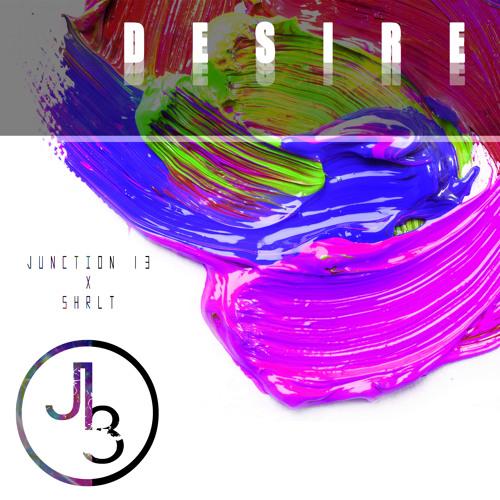 Junction 13 Feat SHRLT-Desire