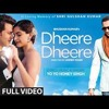 Dhere Dhere - Yo Yo Honey Singh