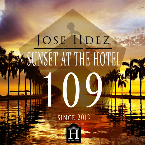 Jose Hdez - SUNSET AT THE HOTEL 109