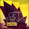 David Pateo & Alex Lyng - Get Funky (Original Mix) [KAISER MUSIC]