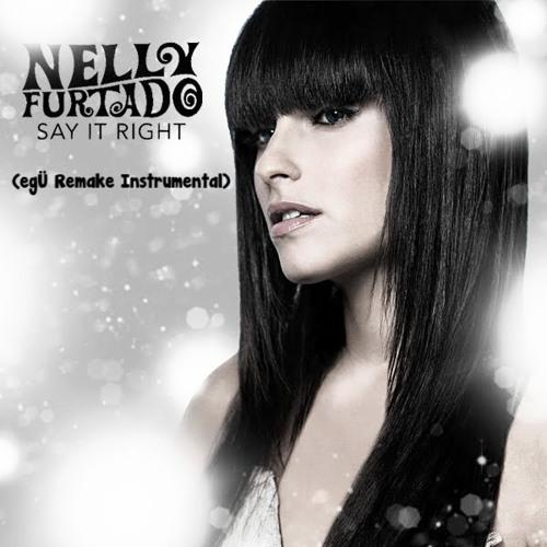 Nelly Furtado - Say It Right (New egÜ Remake Instrumental