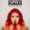 SCALES - Loves Got Me High (Original)