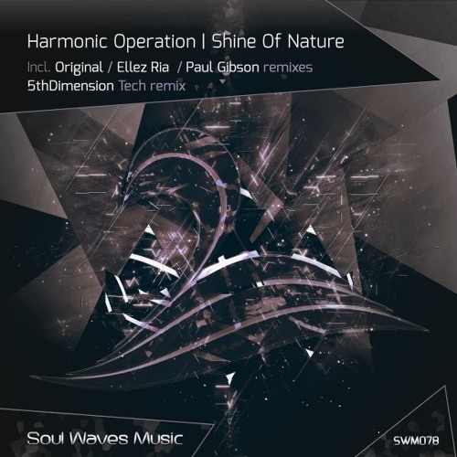 Harmonic Operation - Shine Of Nature (Paul Gibson Remix) [Preview]
