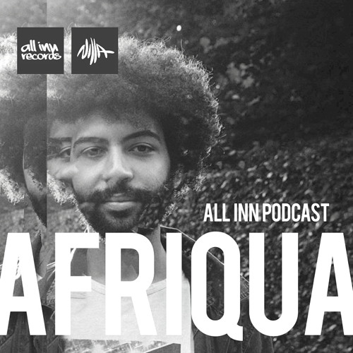 All Inn Podcast 014 - Afriqua