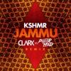 KSHMR - Jammu (Clarx Vs. Puller & Hoed Remix)