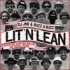 DJ JNS & BUZZ A BUZZ - Lit'n'Lean Mixtape