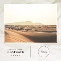 Hollow Coves - Heatwave (filous Remix)