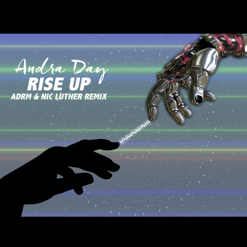 Rise Up Andra Day: Rise Up (ADRM X Nic Luther Remix) Chords