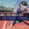 146: Will You Miss Out Or Finish Strong