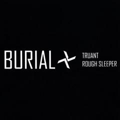 Burial // Truant