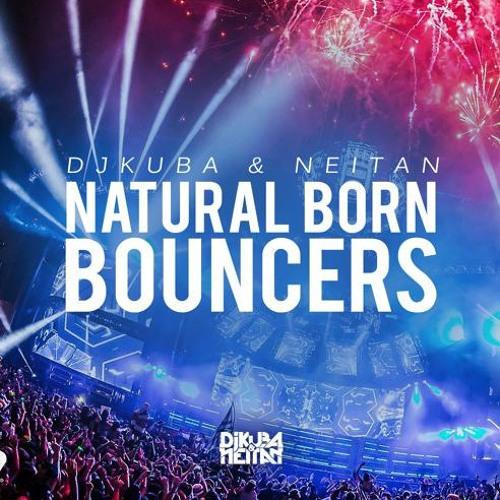 DJ Kuba & Neitan - Natural Born Bouncers ( Mikelo Bounce Smash 2k16 )