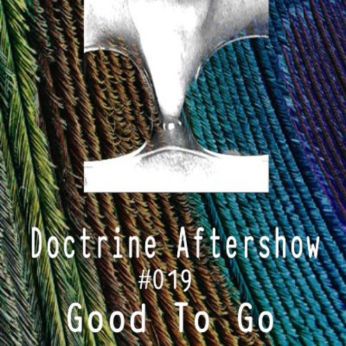 Doctrine Aftershow #019 - Good To Go