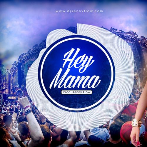 Hey Mama Nicki Minaj Edm Remix Dj Kenny Flow Free Download By Dj Kenny Flow On Soundcloud Hear The World S Sounds
