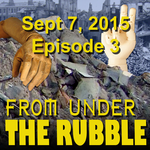 From Under the Rubble Ep. 3