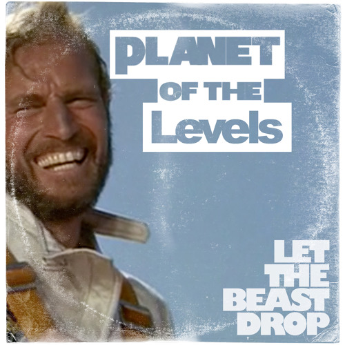 Planet of the Levels (Avicii vs. Planet of the Apes)