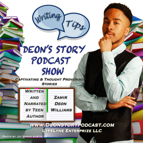 Deon Story Podcast EP3 Writing Tips 1