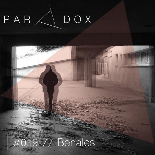PARADOX PODCAST #019 -- BENALES