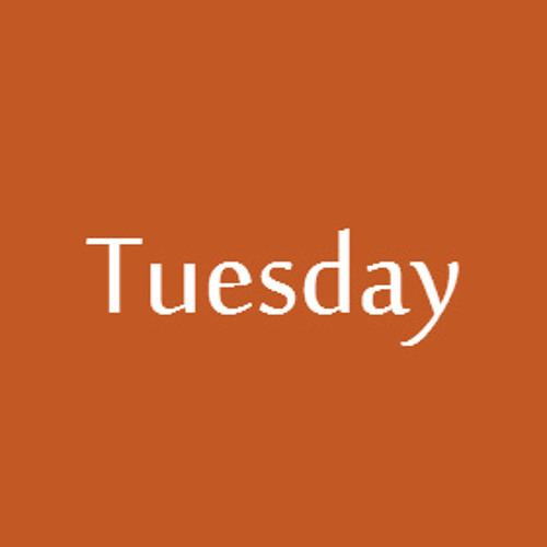 Tuesday (work in progress)
