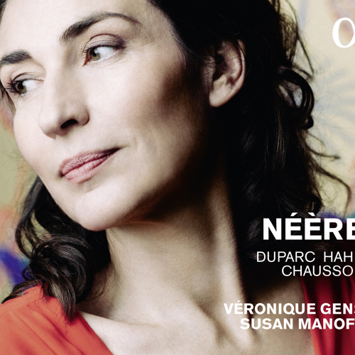 HAHN - « Néère » - Véronique Gens & Susan Manoff