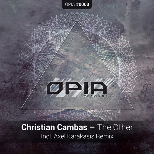 Christian Cambas - The Other (Original Mix) [Opia Records]