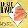 Jackie Rawe -  I Believe In Dreams Extended Mix