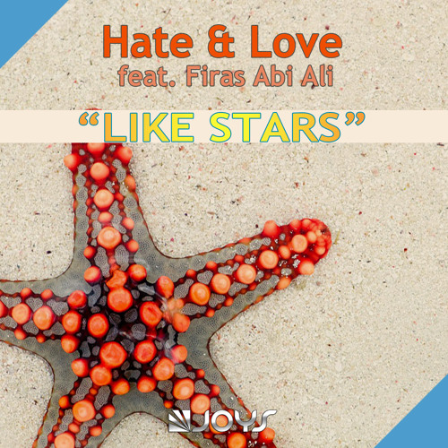 Hate & Love Feat. Firas Abi Ali - Like Stars [OUT NOW]