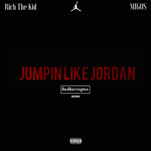 Rich The Kid & Migos - Jumpin Like Jordan (RedBarrington Remix)