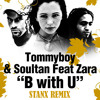 Sultan & Tommyboy Ft. Zara - B With U(Stanx Remix) FREE DOWNLOAD IN THE BUY BUTTON