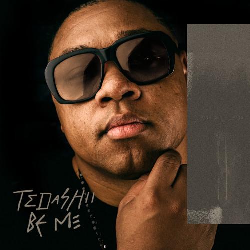 Tedashii - Be Me