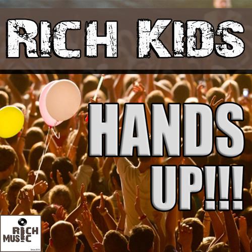 Rich Kids - Hands Up ( Rich Kids Extendet Mix )
