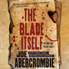 The Blade Itself by Joe Abercrombie, Read by Steven Pacey- Audiobook Excerpt