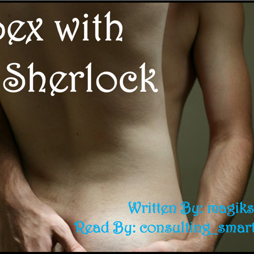 Sex with Sherlock by magikspell