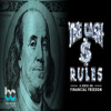 The Cash Rules: Follow The Money, Find The Heart