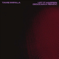 Tame Impala - Let It Happen (Soulwax Remix)