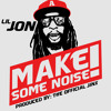 Lil Jon - Make Some Noise (Produced By  The Official Jinx)