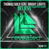 Thomas Gold feat.Brigth Lights - Believe (Oscar Lopez Remix) [Revealed TomorrowWorld Contest Remix]