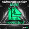Believe (Triarchy Radio Edit) - Thomas Gold feat. Bright Lights