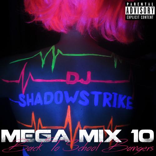DJ SHADOWSTRIKE - Mega Mix 10 (Back To School Bangers)