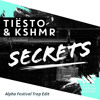 Tiësto & KSHMR - Secrets (AlphaSquad Festival Trap Edit) ft. Vassy
