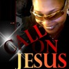 Call On Jesus! (( Angelic Productions ))