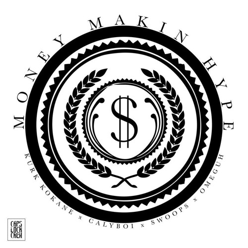 CalyBoi -Money Makin Hype prod by.(Omeguh X Kurk Kokane X Swoops)