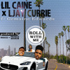Lil Caine & Ljay Currie - Roll With Me ft Gemaine