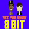 See You Again (8 Bit Remix Cover Version) [Tribute To Wiz Khalifa Ft. Charlie Pu...