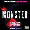 Julian Jordan & Martin Garrix - How We Rave vs Eminem ft. Rihanna - The Monster (André Remix)