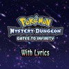 PMD: Gates to Infinity with Lyrics - Dreams and Hopes (Piano Redux)(feat. Bespinben)