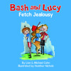 Bash And Lucy - Fetch Jealousy Audiobook